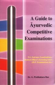 A Guide for Ayurvedic: P.G. Entrance Texts. Entrance Guide & Public Service Commission texts, K. Nishteswar, AYURVEDA Books, Vedic Books
